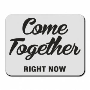 Podkładka pod mysz Come together right now