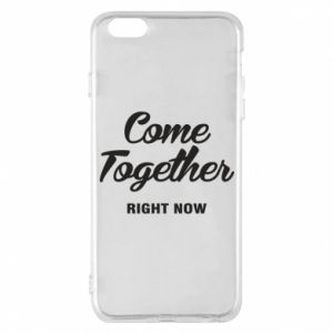 Etui na iPhone 6 Plus/6S Plus Come together right now