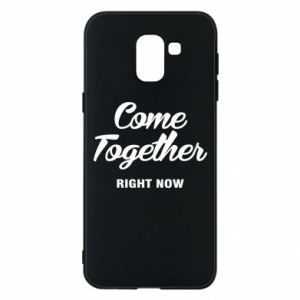 Etui na Samsung J6 Come together right now