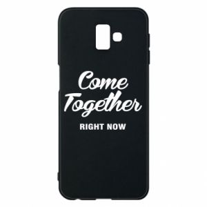 Etui na Samsung J6 Plus 2018 Come together right now