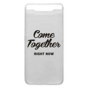 Etui na Samsung A80 Come together right now