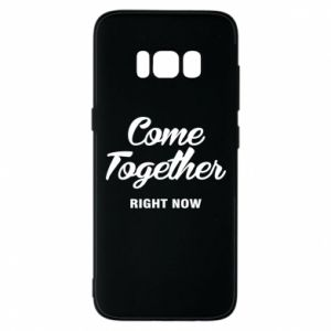 Etui na Samsung S8 Come together right now