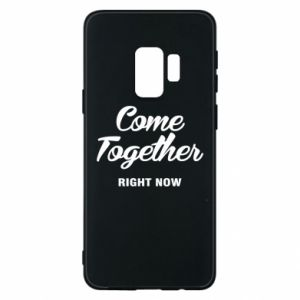 Etui na Samsung S9 Come together right now