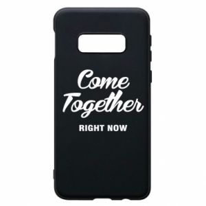 Etui na Samsung S10e Come together right now
