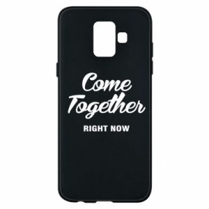 Etui na Samsung A6 2018 Come together right now
