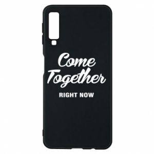 Etui na Samsung A7 2018 Come together right now