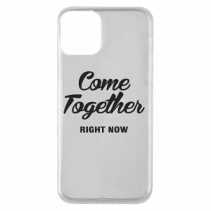 Etui na iPhone 11 Come together right now