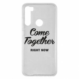 Etui na Xiaomi Redmi Note 8 Come together right now