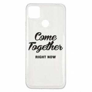 Etui na Xiaomi Redmi 9c Come together right now