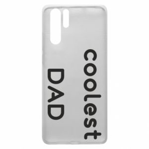 Etui na Huawei P30 Pro Coolest dad