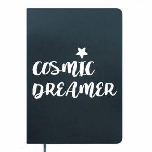 Notes Cosmic dreamer