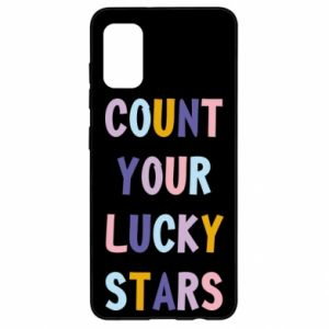 Samsung A41 Case Count your lucky stars