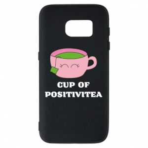 Phone case for Samsung S7 Cup of positivitea