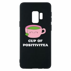 Phone case for Samsung S9 Cup of positivitea
