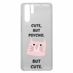 Huawei P30 Pro Case Cute but psycho but cute