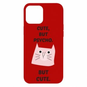 iPhone 12 Pro Max Case Cute but psycho but cute