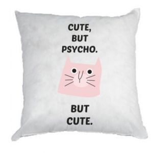 Pillow Cute but psycho but cute