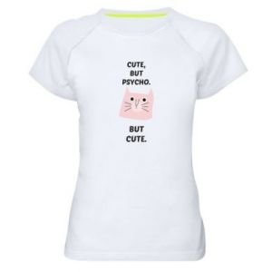 Women's sports t-shirt Cute but psycho but cute