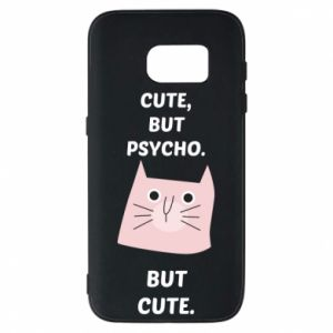 Samsung S7 Case Cute but psycho but cute