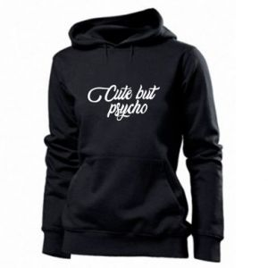Women's hoodies Cute but psycho