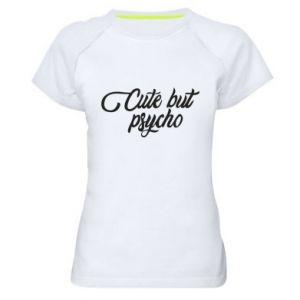 Damska koszulka sportowa Cute but psycho