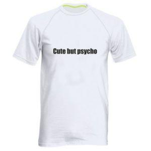 Męska koszulka sportowa Napis: cute but psycho