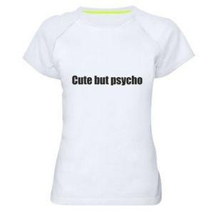 Damska koszulka sportowa Napis: cute but psycho