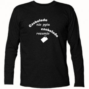 Long Sleeve T-shirt Chocolate does not ask chocolate understands - PrintSalon