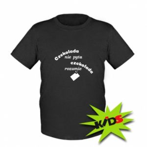 Kids T-shirt Chocolate does not ask chocolate understands - PrintSalon
