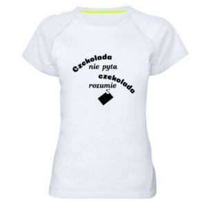 Women's sports t-shirt Chocolate does not ask chocolate understands - PrintSalon