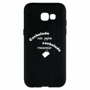 Phone case for Samsung A5 2017 Chocolate does not ask chocolate understands