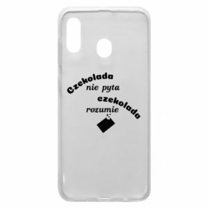 Phone case for Samsung A30 Chocolate does not ask chocolate understands - PrintSalon