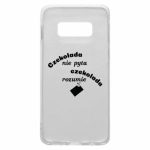 Phone case for Samsung S10e Chocolate does not ask chocolate understands - PrintSalon