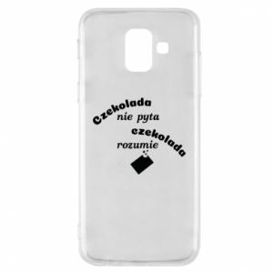 Phone case for Samsung A6 2018 Chocolate does not ask chocolate understands - PrintSalon