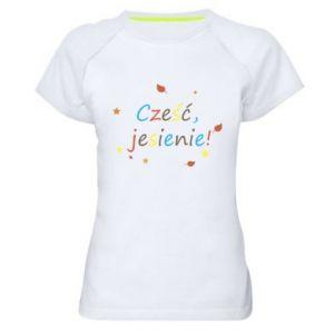 Damska koszulka sportowa Cześć, jesienie!