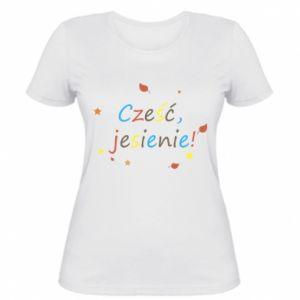Damska koszulka Cześć, jesienie!