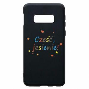 Samsung S10e Case Hello, Autumn!