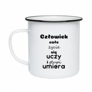 Enameled mug The man learns all his life... - PrintSalon