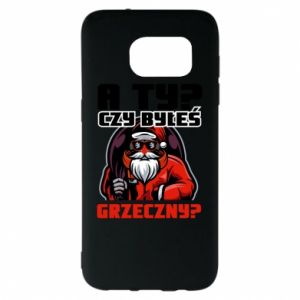 Samsung S7 EDGE Case HAVE YOU BEEN GOOD?