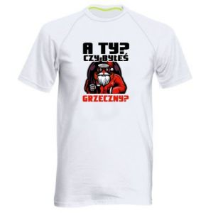 Men's sports t-shirt HAVE YOU BEEN GOOD?