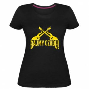 Damska premium koszulka Dajmy czadu