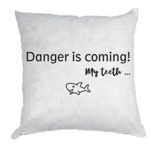 Poduszka Danger is coming! My teeth ...