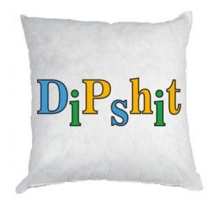 Poduszka Dipshit