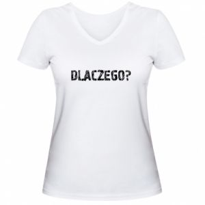 Women's V-neck t-shirt Why - PrintSalon