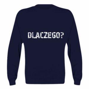 Sweatshirt Why - PrintSalon