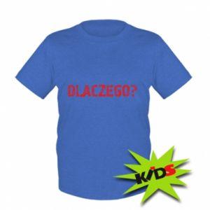Dziecięcy T-shirt Dlaczego