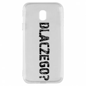 Phone case for Samsung J3 2017 Why