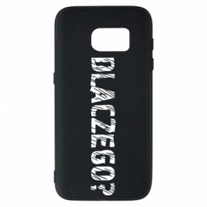 Phone case for Samsung S7 Why - PrintSalon