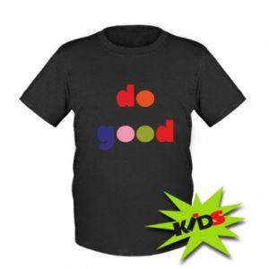 Koszulka dziecięca Do good