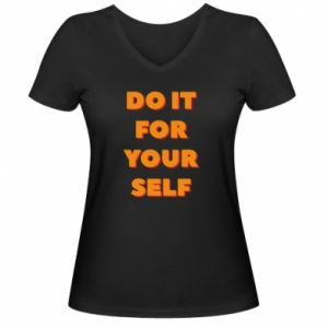 Damska koszulka V-neck Do it for yourself